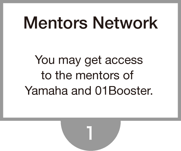 You may get accessto the mentors of Yamaha and 01Booster.